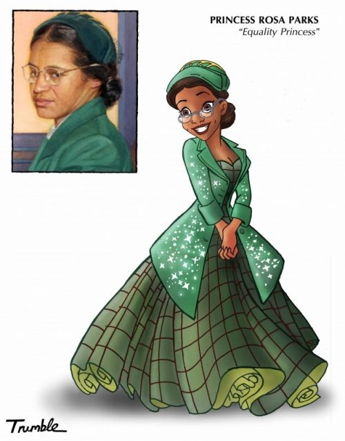 Rosa Parks -Female role models as Disney princesses: Love it! #ChildrenNeedToSeeMoreOf This