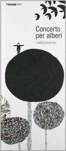 Concerto per alberi di Laëtitia Devernay http://www.amazon.it/dp/8861892795/ref=cm_sw_r_pi_dp_t2Yiub1B4Z54N