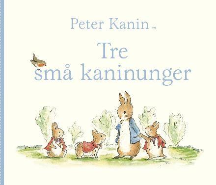 Peter Kanin - tre små kaninunger