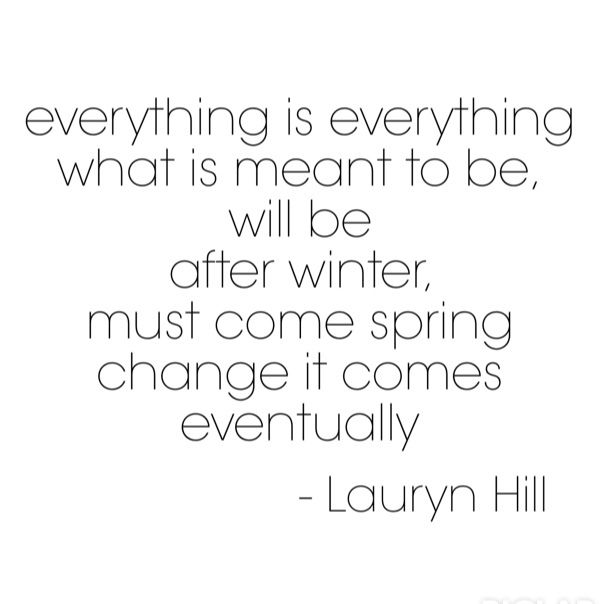 Everything is everything...change comes eventually #change #hip hop #lauryn hill #changes