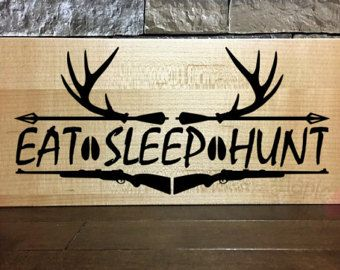 Eat Sleep Hunt / Sign / Wall Sign / Engraved Sign / Painted Sign