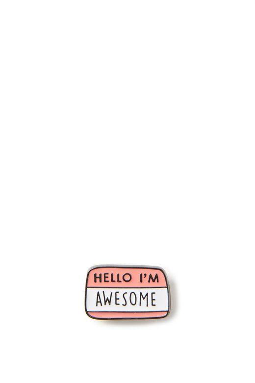 Hello I'm Awesome Pin