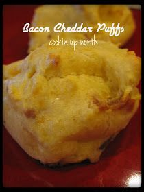 cookin' up north: Bacon Cheddar Puffs