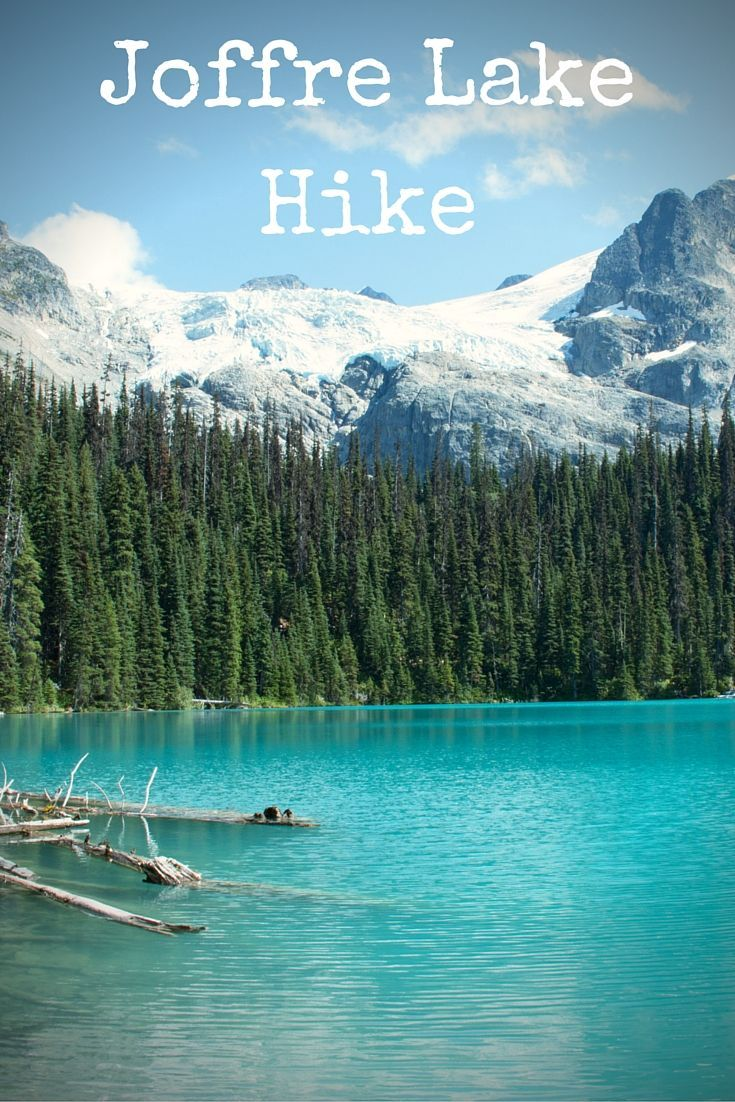 Joffre Lake Hike