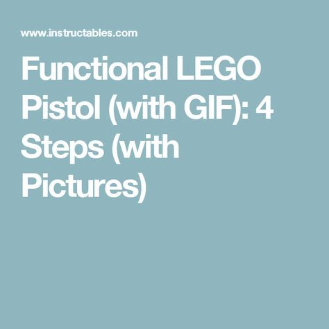 Functional LEGO Pistol (with GIF): 4 Steps (with Pictures)