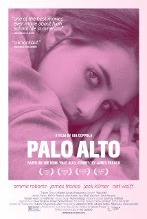 Palo Alto. Apparently based off of short stories written by James Franco and directed by Gia Coppola. It has a nice tone to it.
