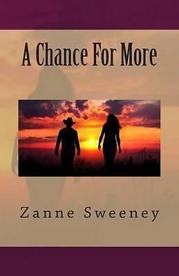 A Chance for More by Zanne Sweeney, 9780615990972.