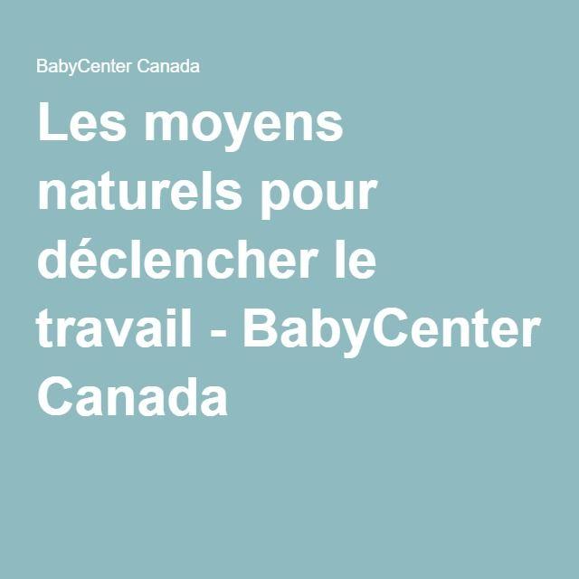 Les moyens naturels pour déclencher le travail - BabyCenter Canada