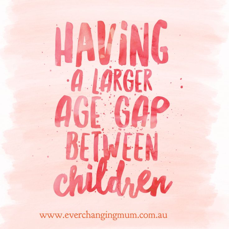 Having a large age gap between children - Ever-changing Life of a Mum