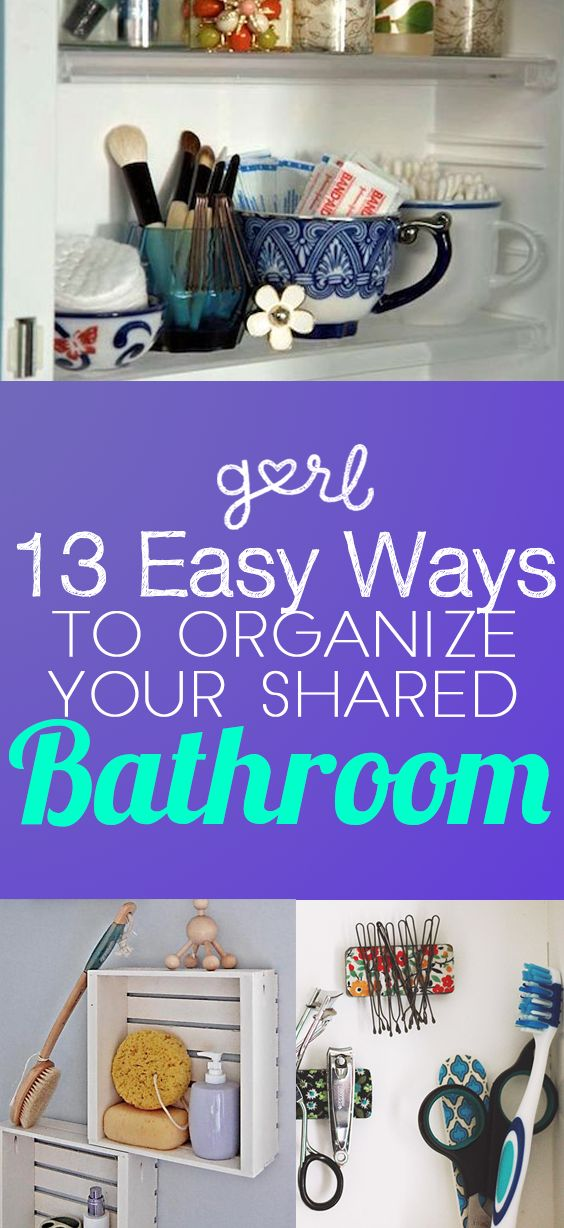 13 Easy Ways To Organize Your Shared Bathroom