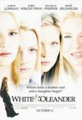 Beyaz Zakkum – White Oleander 2002 Türkçe Dublaj izle