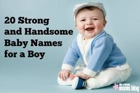 A list of strong and handsome baby boy names that may not be in your typical top 20 baby boy name list.