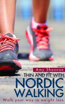 Nordic Walking - Прогулка Ваш путь к потере веса. Автор: Эми Шеннон. Как ставить…