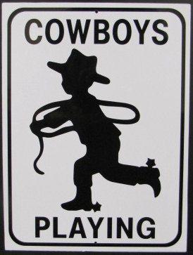 "Aluminum ""Cowboys Playing"" Small Sign"