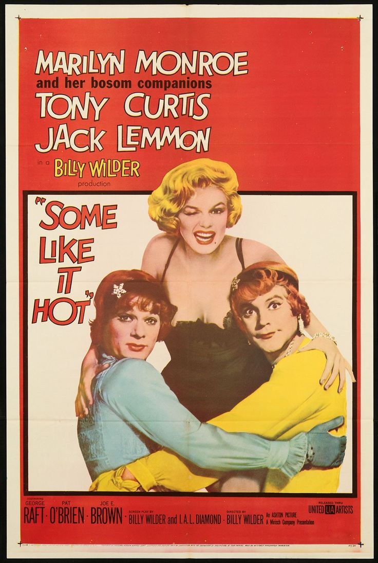"""SOME LIKE IT HOT"" (1959): Starring: Marilyn Monroe, Tony Curtis and Jack Lemmon..When two musicians witness a mob hit, they flee the state in an all female band disguised as women, but further complications set in."