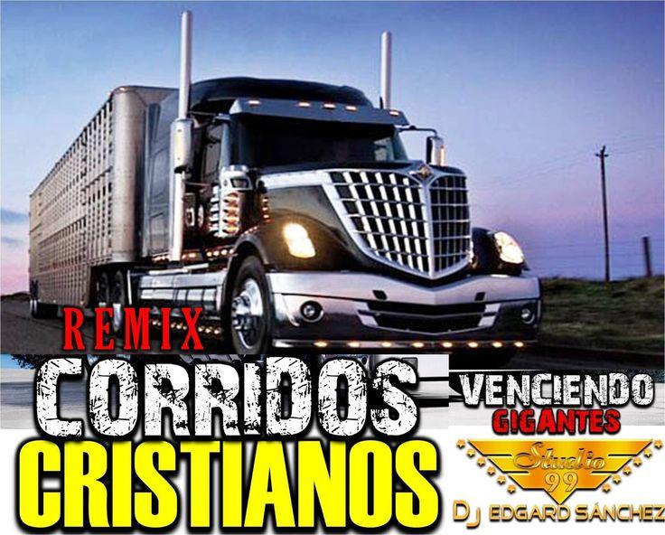 Remix de Música Norteña¡¡ Fuertes Corridos Cristianos (Venciendo Gigantes)