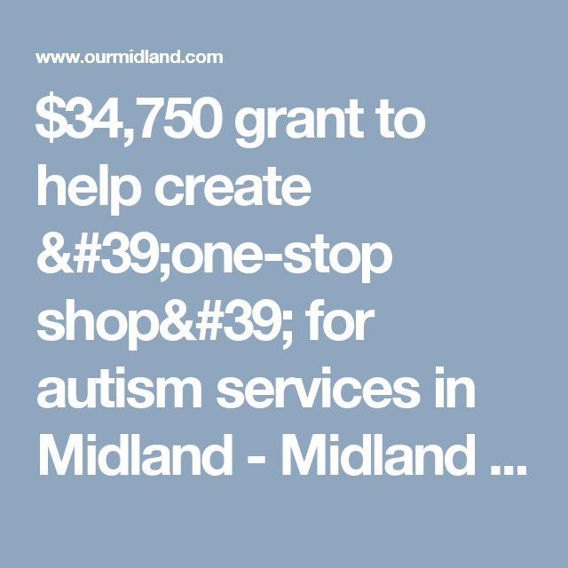 $34,750 grant to help create 'one-stop shop' for autism services in Midland - Midland Daily News