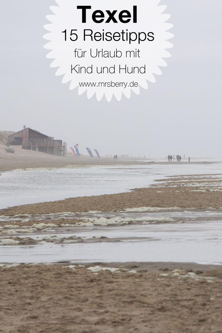 Was Kann Man Auf Texel Machen 15 Tipps Fur Urlaub Mit Kind Und Hund Holland 1 Reisen Urlaub Mit Kindern Urlaub