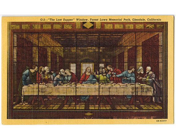 "This vintage linen postcard, circa 1940, features ""The Last Supper"" stained glass window in the Memorial Court of Honor at Forest Lawn Memorial Park in Glendale, California."
