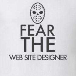 Fear The Web Site Designer Occupation Job T Shirt