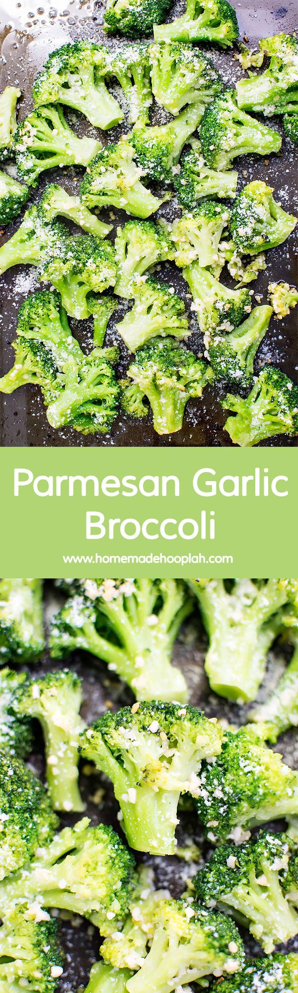 Garlic Parmesan Broccoli! The perfect side dish to any meal! Broccoli baked with olive oil and garlic then sprinkled with parmesan cheese.   HomemadeHooplah.com