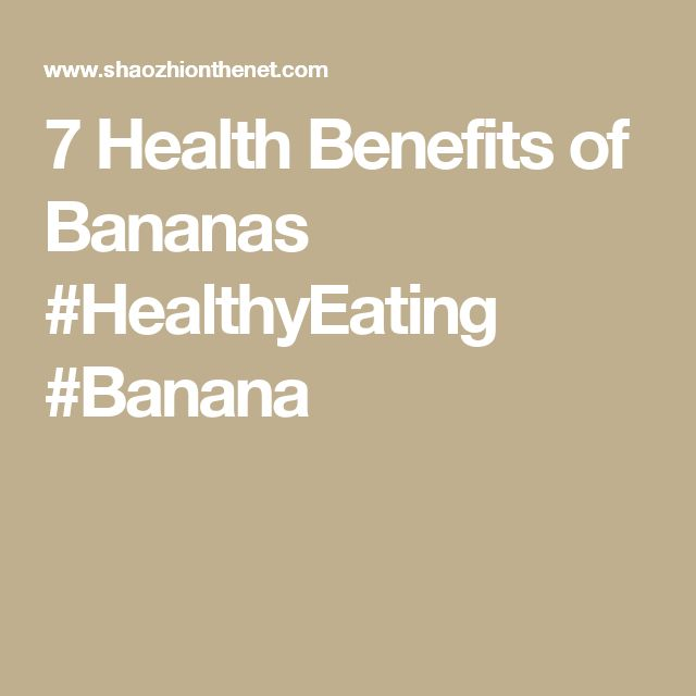 7 Health Benefits of Bananas #HealthyEating #Banana