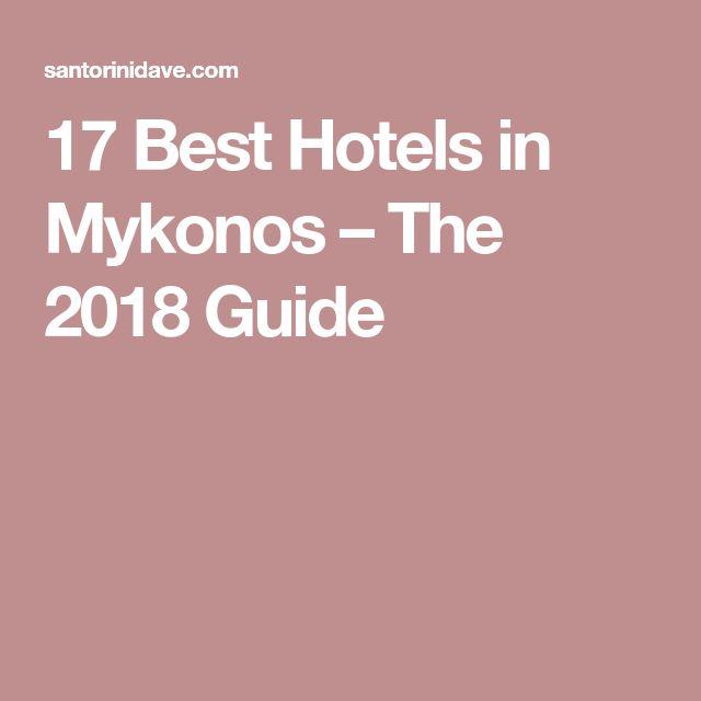 17 Best Hotels in Mykonos – The 2018 Guide
