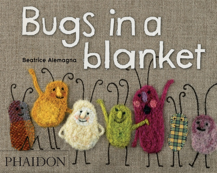 Bugs in a blanket - beatrice alemagna