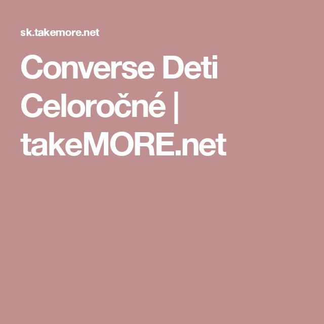Converse Deti Celoročné | takeMORE.net