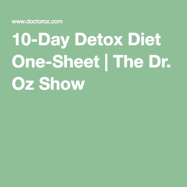 10-Day Detox Diet One-Sheet | The Dr. Oz Show
