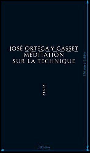 Méditation sur la technique - José Ortega Y Gasset