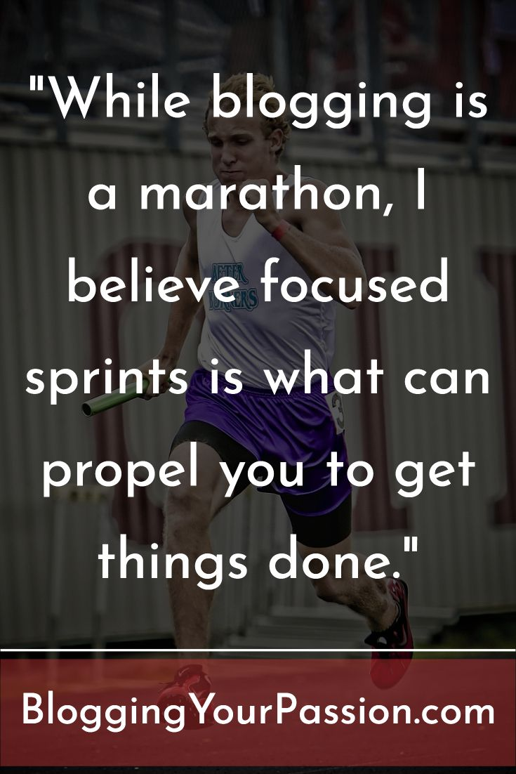 """While blogging is a marathon, I believe focused sprints is what can propel you to get things done."" http://bloggingyourpassion.com/how-to-easily-set-90-day-blogging-goals/?utm_campaign=coschedule&utm_source=pinterest&utm_medium=Jonathan%20Milligan%20%7C%20Blogging%20Your%20Passion%20%7C%20Tips%2C%20Strategies%20and%20Ideas&utm_content=How%20to%20Easily%20Set%2090%20Day%20Blogging%20Goals"