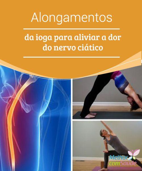 Alongamentos da ioga para #aliviar a dor do nervo ciático  Essa dor #lombar causada pela #inflamação ou #compressão do nervo ciático é incômoda e limitante. Conheça alguns #exercícios para aliviá-la.
