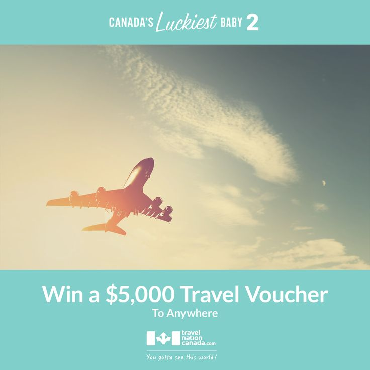 Win $5000 in travel vouchers from Travel Nation Canada. It's only part of what you could win when you enter Canada's Luckiest Baby. http://canadasluckiestbaby.com #CLB2