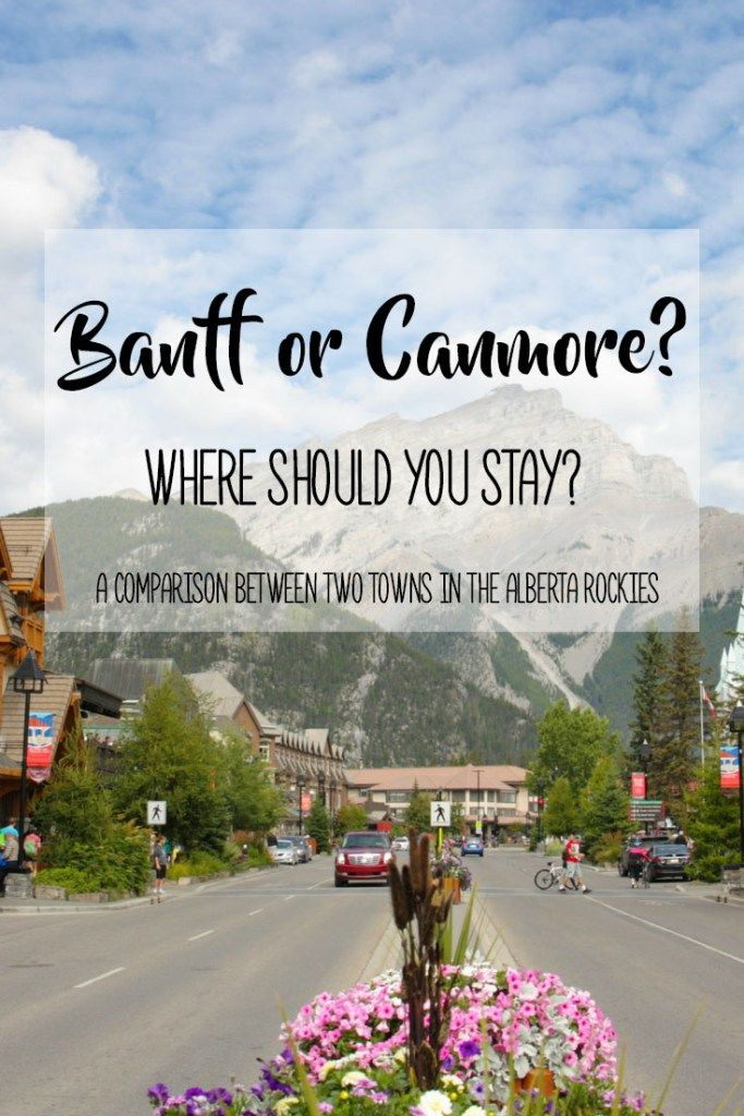 Banff or Canmore: Where Should You Stay? | Are you planning a trip to Alberta's Rocky Mountains to visit Banff National Park but aren't sure where to stay? In my new blog post, I am comparing the two mountain towns of Banff and Canmore and their pros and cons as a place to base yourself while exploring the national park.
