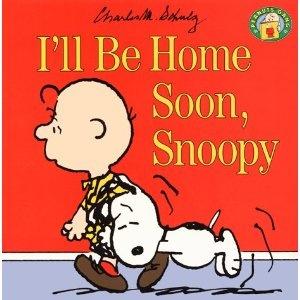 I'll Be Home Soon, Snoopy (Peanuts Gang)