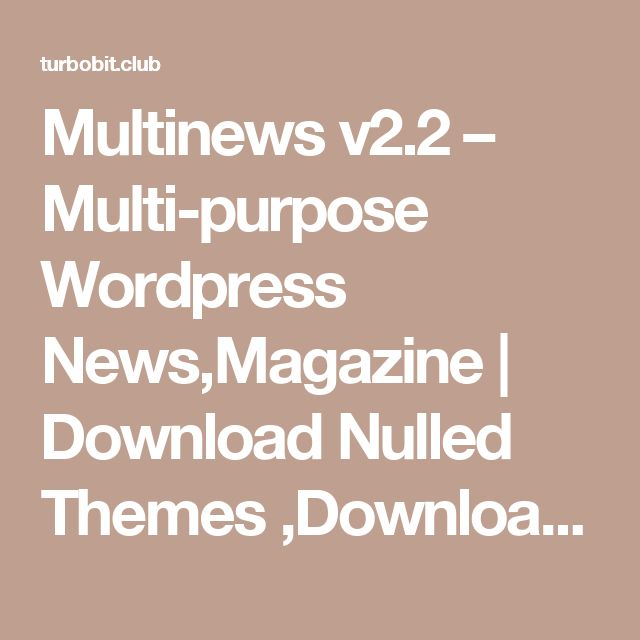 Multinews v2.2 – Multi-purpose Wordpress News,Magazine | Download Nulled Themes ,Download Templates, Download Scripts, Download Graphics, Download Vectors