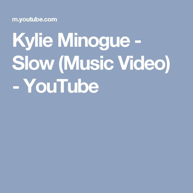 Kylie Minogue - Slow (Music Video) - YouTube
