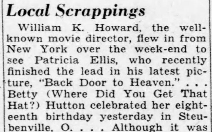 "Feb. 27, 1939, Pittsburgh, Pennsylvania. William K. Howard, film director, visits Patricia Ellis in Pittsburgh. Pat was performing there on tour (""trouping"") with the Vincent Lopez Orchestra at the Stanley Theater (now called Benedum Center for the Performing Arts in heart of Pittsburgh's historic cultural district). Harold W. Cohen's entertainment gossip column ""The Drama Desk"", Pittsburgh Post Gazette, Feb 27, 1939, p.8."