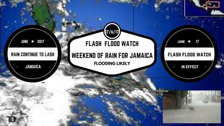Jamaica's Weather Forecast for June 17, 2017. Flash Flood Watch in Effect for Entire Island.