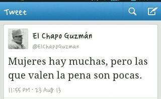 Mujeres hay muchas, pero las que valen la Pena son Pocas   El Chapo Guzman