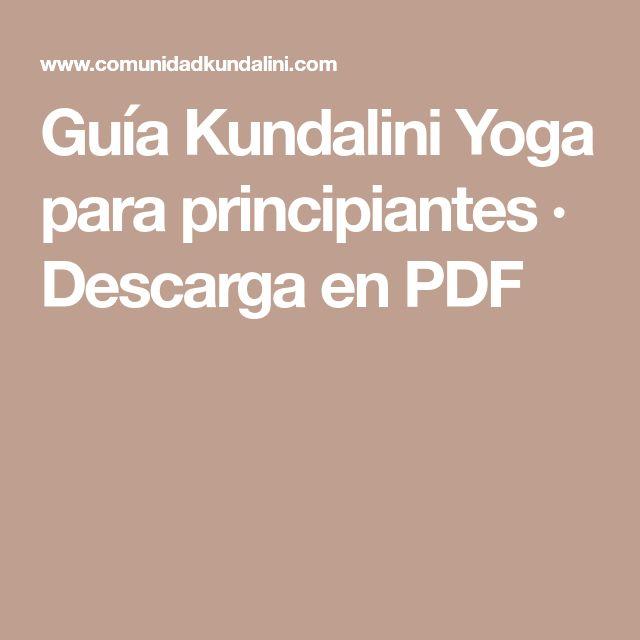 Guía Kundalini Yoga para principiantes · Descarga en PDF