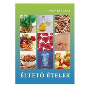 Éltető ételek könyv    http://www.r-med.com/elteto-etelek-konyv.html