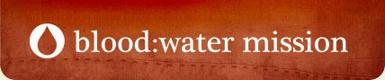 Blood:Water Mission  ... clean water, clean blood