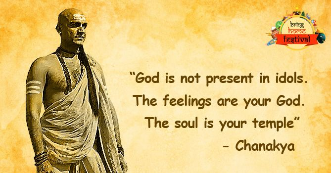 """""""God is not present in idols, feelings are your God, the soul is your temple"""" - Chanakya. #BrinHomeFestival #IndianMythology"""