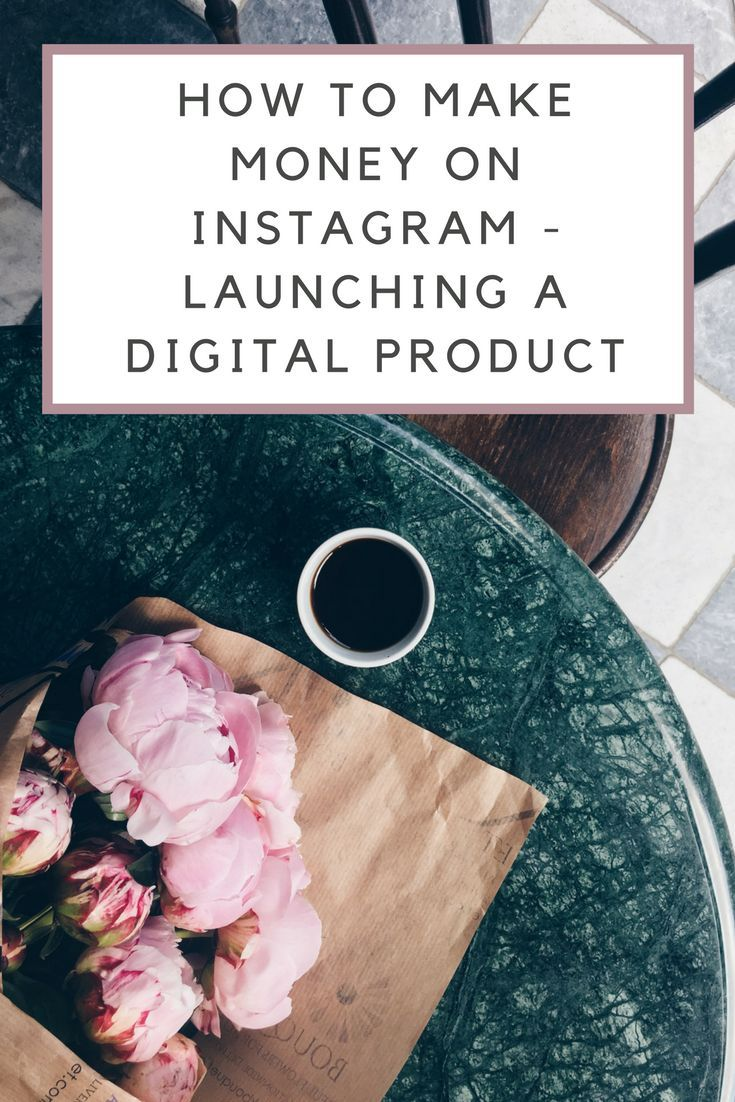 How to make money on Instagram - a step by step instruction on creating and launching a digital product