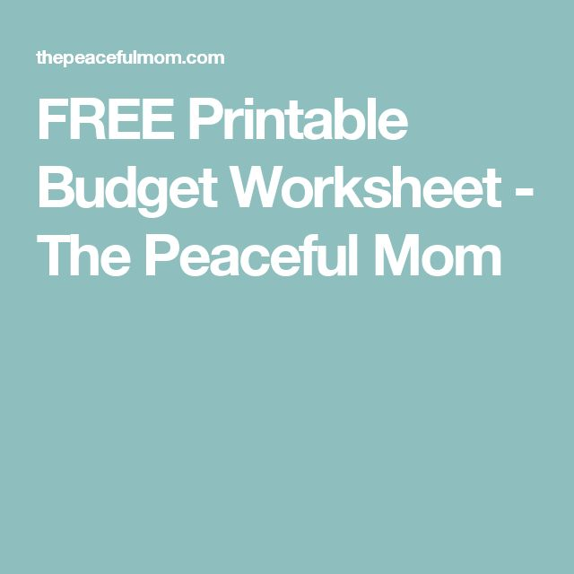 FREE Printable Budget Worksheet - The Peaceful Mom