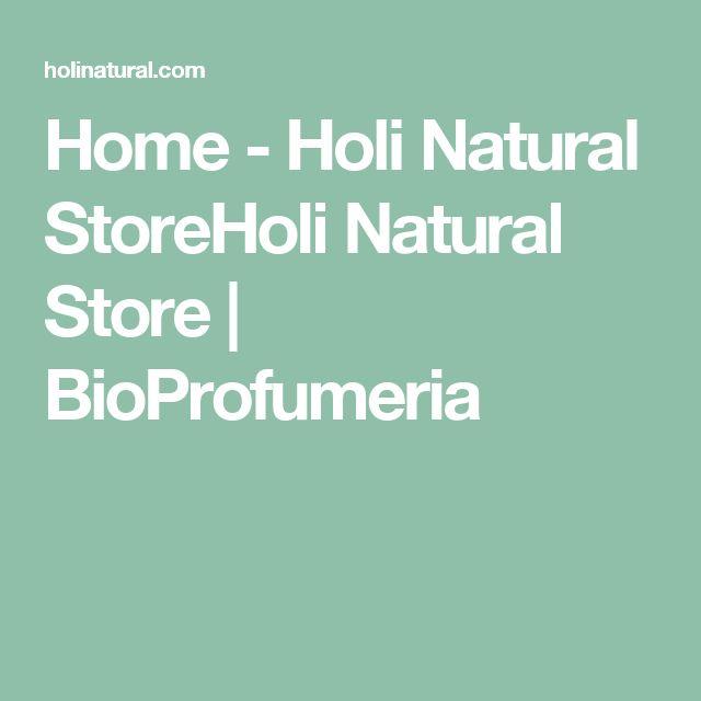 Home - Holi Natural StoreHoli Natural Store | BioProfumeria