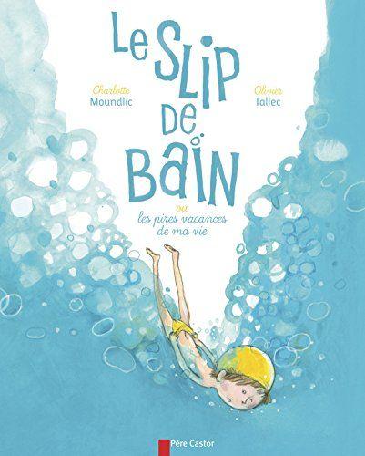 Le slip de bain : Ou les pires vacances de ma vie de Oliv... https://www.amazon.fr/dp/2081245353/ref=cm_sw_r_pi_dp_mneExb69RCHFV