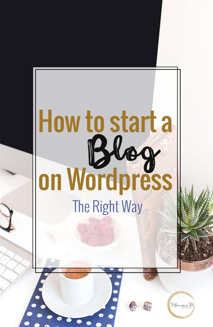 Need help starting a blog - how to start a blog on Wordpress the right way gets you going on the right foot so your blog will become a success.  #Bloggingtips #blogging